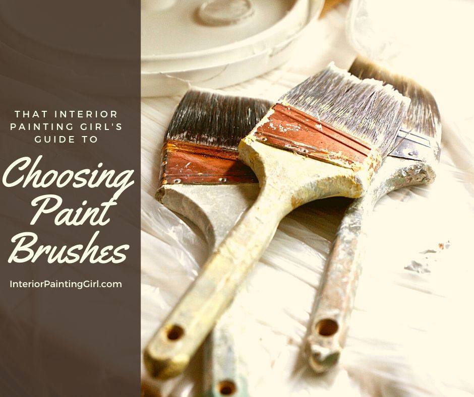 A Guide to Choosing the Best Interior Paint Brush for your project! - That Interior Painting Girl