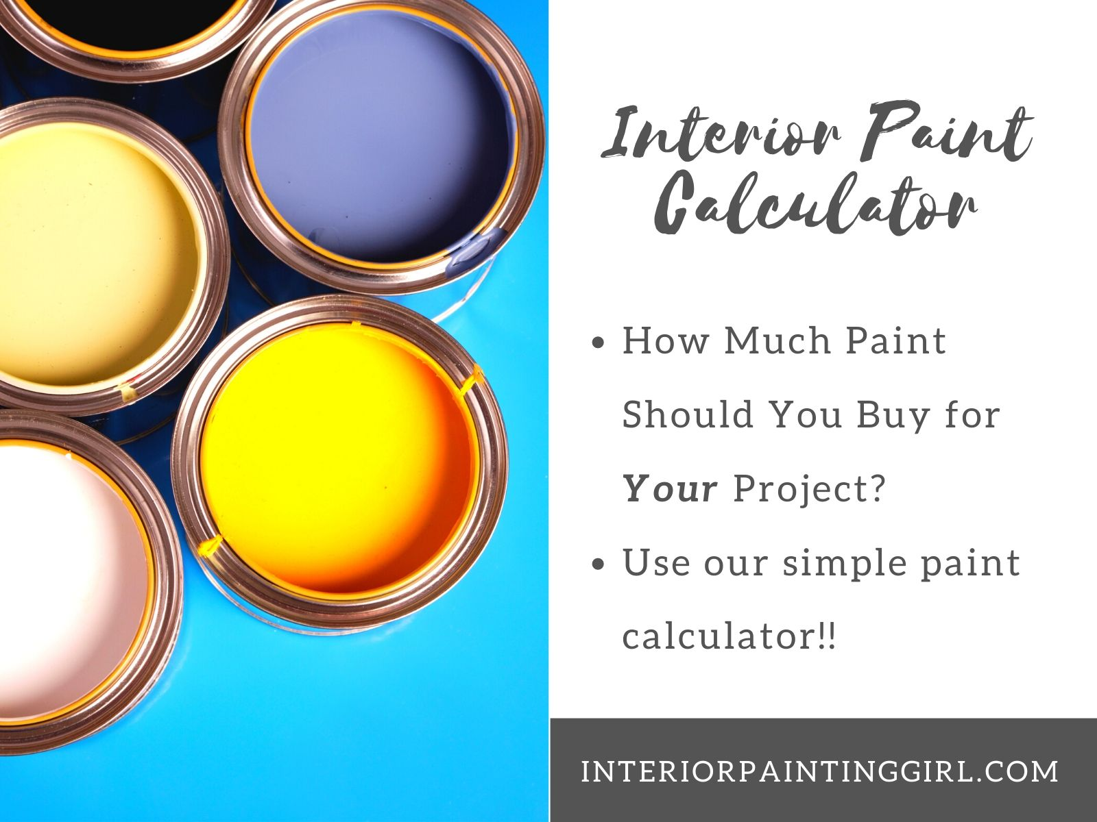 How Much Paint To Buy? Use our interior paint calculator to determine how much paint you need!