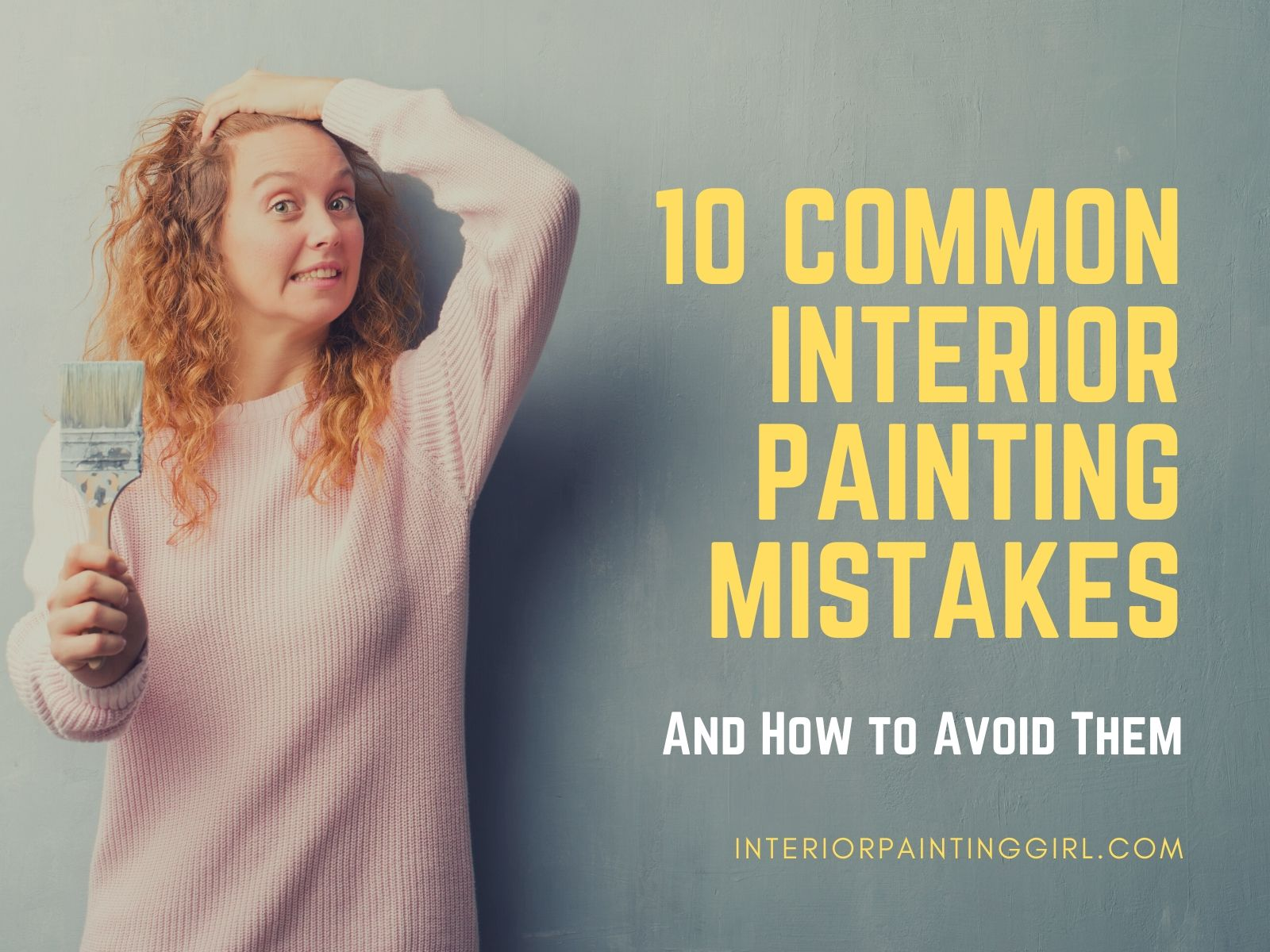 Ten Common Interior Painting Mistakes and How to Avoid Them! - THAT Interior Painting Girl