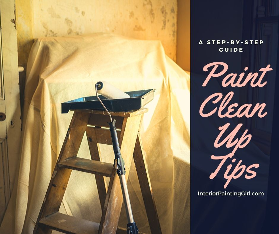 Interior Paint Clean Up Tips from That Interior Painting Girl!